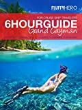 The 6-Hour Guide to Grand Cayman - For Cruise Ship Travelers
