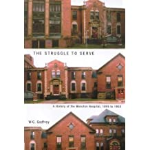 The Struggle to Serve: A History of the Moncton Hospital, 1895 to 1953
