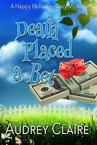 Death Placed a Bet (Happy Holloway Mystery Book 4) by [Claire, Audrey]