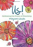 Us!: Celebrating the Power of Friendship