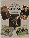 The Picture History of Chess, Fred Wilson, 0486238563