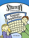 Stretchy Lesson Plans: August/September, Pat Miller, 193214692X