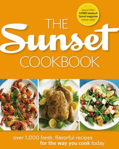 (The Sunset Cookbook: Over 1,000 Fresh, Flavorful Recipes for the Way You Cook Today )