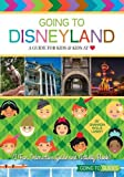 Going To Disneyland - A Guide for Kids & Kids at Heart