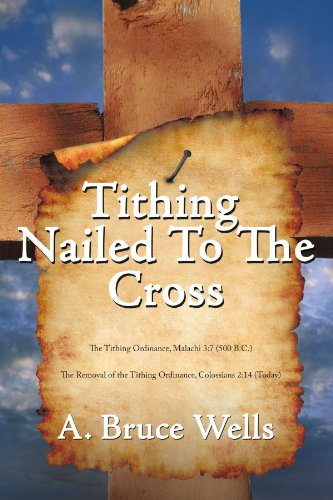 Tithing: Nailed To The Cross - A Bruce Wells