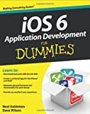 iOS 6 Application Development for Dummies®, Neal Goldstein and Dave Wilson, 1118508807