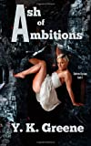 Ash of Ambitions, Y. K. Greene, 1494277557