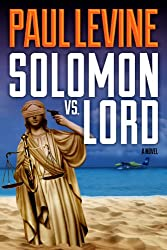 SOLOMON vs. LORD (Solomon vs.Lord Legal Thrillers Book 1) (English Edition)