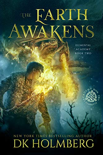 The Earth Awakens (Elemental Academy Book 2)