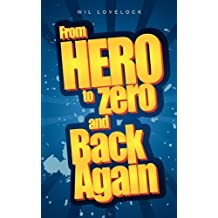 From Hero to Zero and Back Again by Wil Lovelock (2009-08-10)