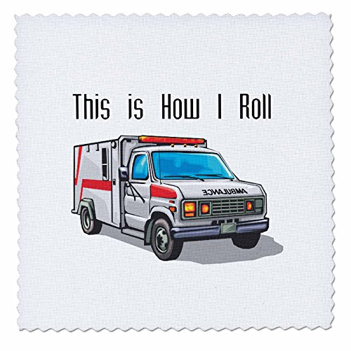 3dRose qs_102561_5 This How I Roll Ambulance EMT Design-Quilt Square, 14 by ()