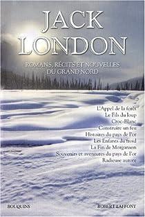 Romans, récits et nouvelles du Grand Nord par London