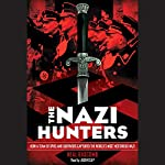 The Nazi Hunters: How a Team of Spies and Survivors Captured the World's Most Notorious Nazi | Neal Bascomb