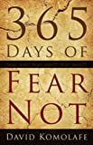 365 Days of Fear Not, David Komolafe, 141411172X