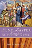 Lent and Easter Wisdom from Saint Vincent de Paul, John Rybolt CM, 0764820117