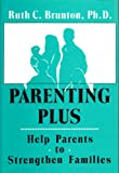 Parenting Plus, Ruth C. Brunton, 053309206X