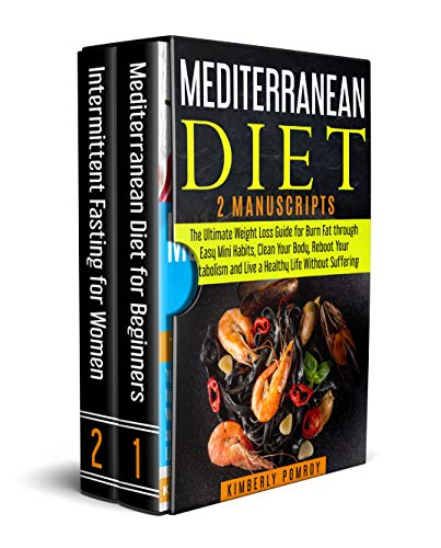 Mediterranean Diet : 2 Manuscripts: The Ultimate Weight Loss Guide for Burn Fat through Easy Mini Habits, Clean Your Body, Reboot Your Metabolism and Live a Healthy Life Without Suffering ()