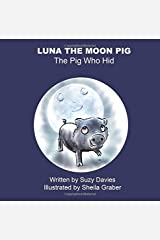 Luna The Moon Pig: The Pig Who Hid Paperback