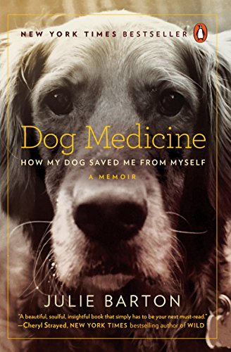 Dog Medicine: How My Dog Saved Me from Myself cover