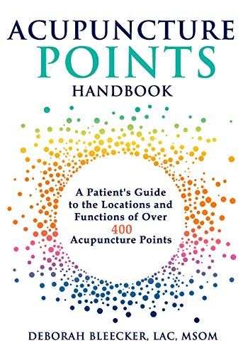 Acupuncture Points Handbook: A Patient's Guide to the Locations and Functions of over 400 Acupuncture Points (Natural Medicine) Paperback – March 26, 2017