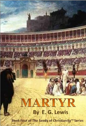 (Martyr: The Seeds of Christianity Go to Rome. )