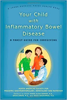 Book Your Child with Inflammatory Bowel Disease: A Family Guide for Caregiving (A Johns Hopkins Press Health Book) by Hepatology and Nutrition North American Society for Pediatric Gastroenterology (2010-06-10)