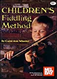 Children's Fiddling Method Volume 1, Carol Ann Wheeler, 1562224522