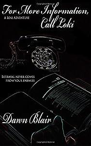 For More Information, Call Loki (The Loki Adventures) (Volume 4)