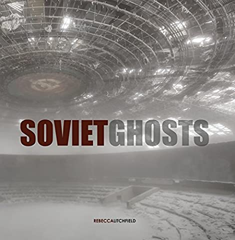 Soviet Ghosts: The Soviet Union Abandoned: A Communist Empire in Decay - Empire State Building Photographs