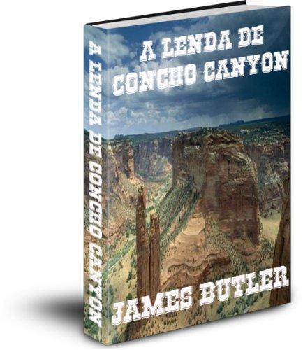A Lenda De Concho Canyon (Portuguese Edition)