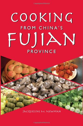 Cooking from China's Fujian Province: One of China's Eight Great Cuisines by Jacqueline M. Newman