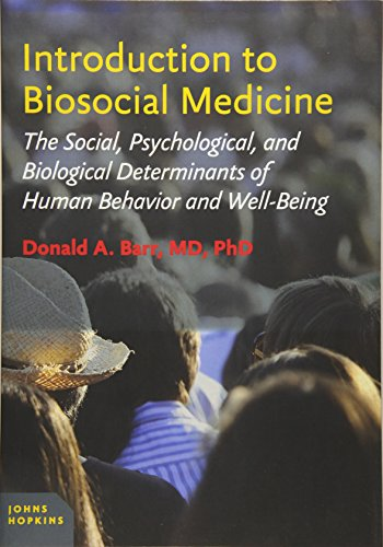 (Introduction to Biosocial Medicine: The Social, Psychological, and Biological Determinants of Human Behavior and Well-Being)