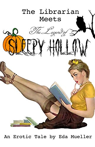 The Librarian Meets the Legend of Sleepy Hollow (The Librarian Series Book 6)