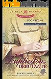 The Duplicitous Debutante (Cotillion Ball Book 6)