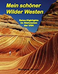 Mein schöner Wilder Westen: Reise-Highlights im Südwesten der USA