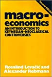 img - for Macroeconomics: An Introduction to Keynesian-Neoclassical Controversies by Rosalind Levacic (1982-11-18) book / textbook / text book