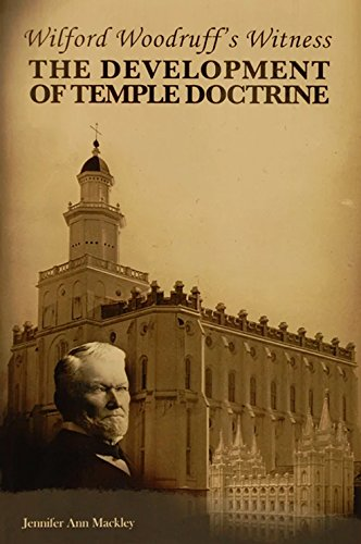Download Wilford Woodruff's Witness: The Development of Temple Doctrine pdf