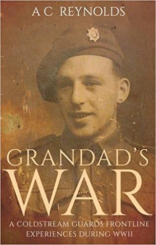 Amazon Com Grandad S War A Coldstream Guards Frontline Experiences