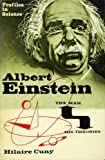 Albert Einstein: The Man and His Theories (Profiles in science)