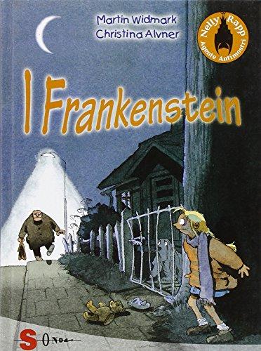 I Frankenstein. Nelly Rapp agente antimostri vol. 2