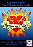 Romeo and Juliet: The Ultimate Audio Guide (Suitable for GCSE 9-1): GCSE Success the Easy Way