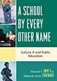 A School by Every Other Name, Edward S. Ebert and Deborah Scott Studebaker, 1578867665