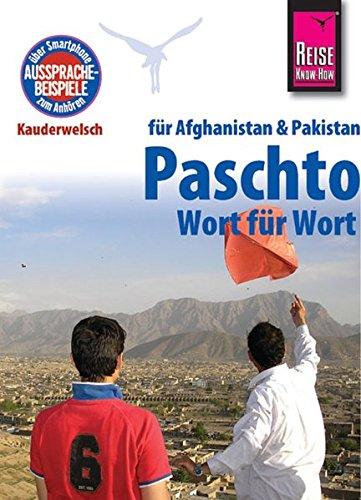 Kauderwelsch Band 91: Paschto Wort für Wort für Afghanistan & Pakistan Taschenbuch – 29. Januar 2013 Erhard Bauer Reise Know-How Verlag Bielefeld 3894162821
