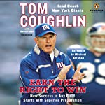 Earn the Right to Win: How Success in Any Field Starts with Superior Preparation | Tom Coughlin