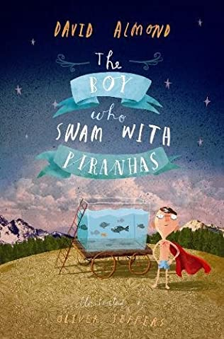 book cover of The Boy Who Swam with Piranhas