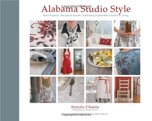 Alabama Studio Style More Projects, Recipes and Stories Celebrating Sustainable Fashion and Living
