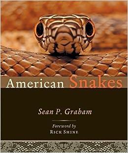 American Snakes: Sean P Graham, Rick Shine: 9781421423593