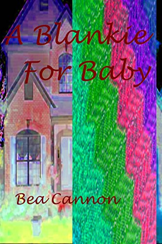 Book: A Blankie for Baby (Cady and Sam Book 3) by Bea Cannon