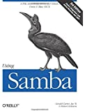 Using Samba: A File and Print Server for Linux, Unix & Mac OS X, 3rd Edition 3rd edition by Carter, Gerald, Ts, Jay, Eckstein, Robert (2007) Paperback