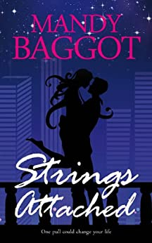 Strings Attached: An intense contemporary romance with a breathtaking twist! by [Baggot, Mandy]